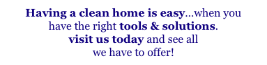Having a clean home is easy...when you